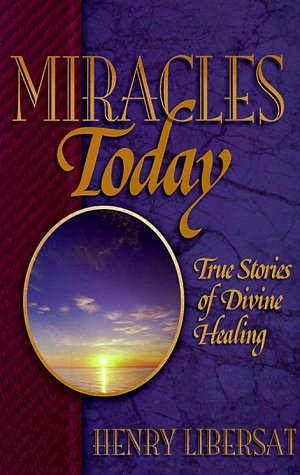 9781569551073: Miracles Today: True Stories of Contemporary Miracles