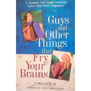 9781569551264: Guys and Other Things That Fry Your Brains: 18 Awesome Short Reads