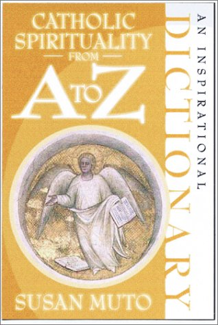Catholic Spirituality from A to Z (Inspirational Dictionary): Muto, Susan