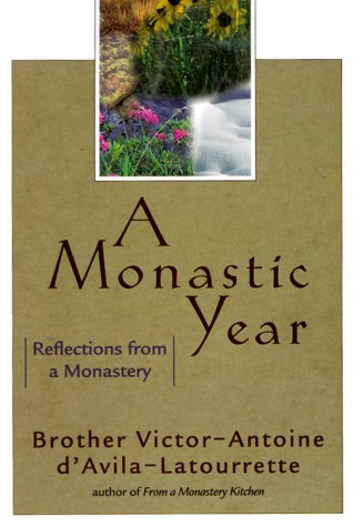 9781569551776: A Monastic Year: Reflections from a Monastery