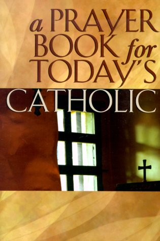 9781569551837: A Prayer Book for Today's Catholic