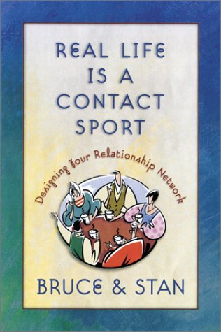 9781569551998: Real Life Is a Contact Sport: Designing Your Relationship Network