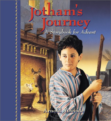 9781569552025: Jotham's Journey: A Storybook for Advent (Jotham's Journey Trilogy)