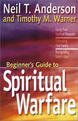 9781569552063: The Beginner's Guide to Spiritual Warfare: Using Your Spiritual Weapons-Defending Your Family-Recognizing Satan's Lies (Beginner's Guides (Servant))