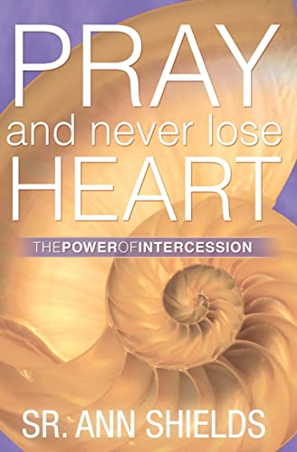 9781569552230: Pray and Never Lose Heart: The Power of Intercession