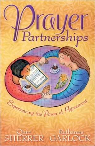 Prayer Partnerships: The Power of Agreement (1569552541) by Ruthanne Garlock; Quin Sherrer