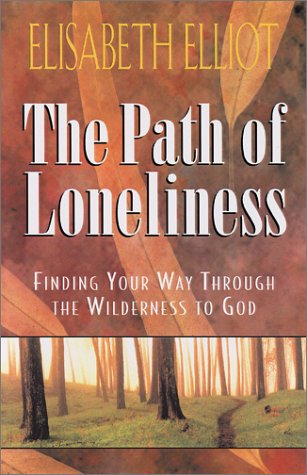 9781569552551: The Path of Loneliness: Finding Your Way through the Wilderness to God