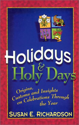9781569553060: Holidays and Holy Days: Origins, Customs, and Insights on Celebrations Through the Year
