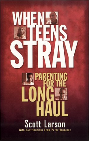 9781569553084: When Teens Stray: Parenting for the Long Haul