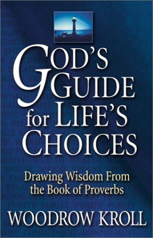 9781569553275: God's Guide for Life's Choices: Drawing Wisdom from the Book of Proverbs