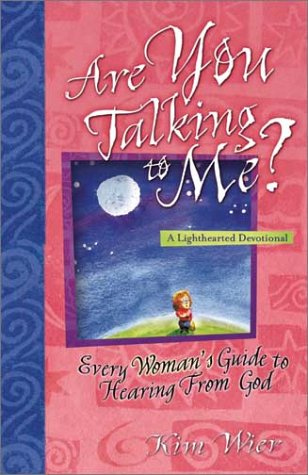 9781569553312: Are You Talking to Me: Every Woman's Guide to Hearing from God