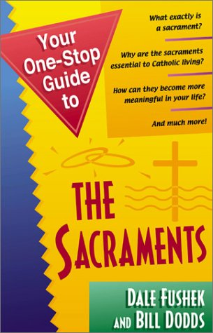 9781569553381: Your One-Stop Guide to the Sacraments (One-Stop Guides)