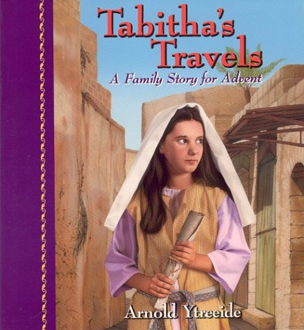 9781569553497: Tabitha's Travels: A Family Story for Advent (Jotham's Journey Trilogy)