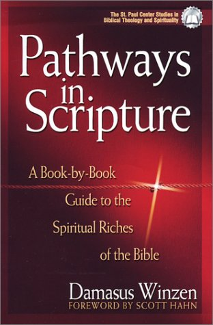 9781569553640: Pathways in Scripture: A Book-By-Book Guide to the Spiritual Riches of the Bible (The St. Paul Center Studies in Biblical Theology and Spirituality)