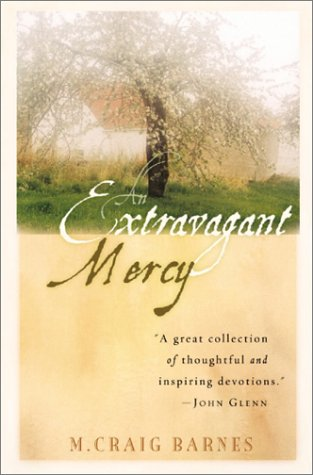 An Extravagant Mercy: Reflections on Ordinary Things: Barnes, M. Craig