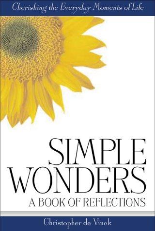 Simple Wonders: A Book of Reflections: Christopher De Vinck