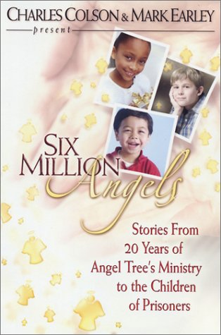 Six Million Angels: Stories from 20 Years of Angel Tree's Ministry to the Children of ...