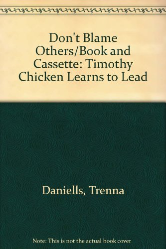 9781569560075: Don't Blame Others/Book and Cassette: Timothy Chicken Learns to Lead