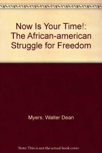 9781569563816: Now Is Your Time!: The African-american Struggle for Freedom