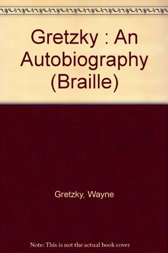 9781569564608: Gretzky : An Autobiography (Braille)