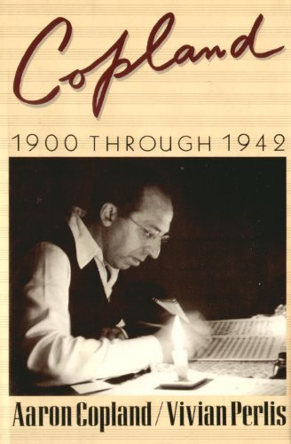 9781569564967: Copland : 1900 through 1942
