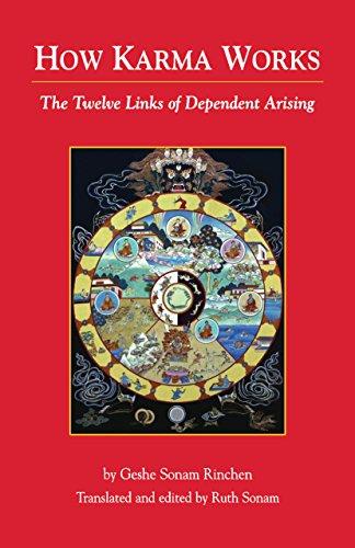How Karma Works - The Twelve Links: GESHE SONAM RINCHEN