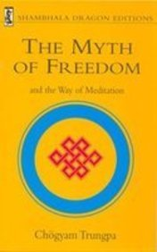 9781569571118: The Myth of Freedom and the Way of Meditation