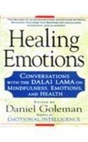 Healing Emotions Conversations with the Dalai Lama: Daniel Goleman