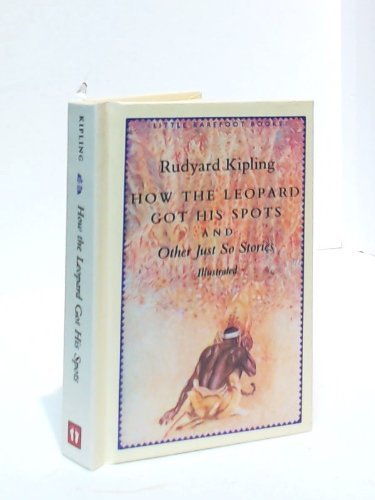 How the Leopard Got His Spots and: Kipling, Rudyard; illus