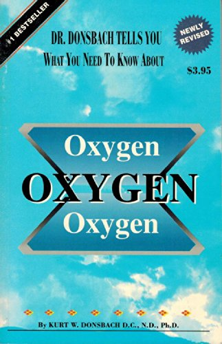 9781569595701: Oxygen Oxygen Oxygen (Dr. Donsbach Tells You What You Need to Know About)