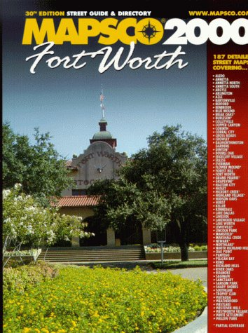 9781569661062: Fort Worth Street Map Guide and Directory, 2000 Edition (Mapsco Fort Worth Street Guide)