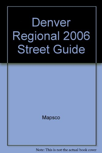 Denver Regional 2006 Street Guide: Mapsco