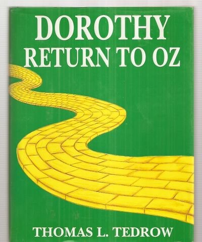 Dorothy: Return to Oz: Tedrow, Thomas L.