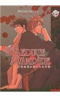 9781569701379: How to Seduce a Vampire (Yaoi)