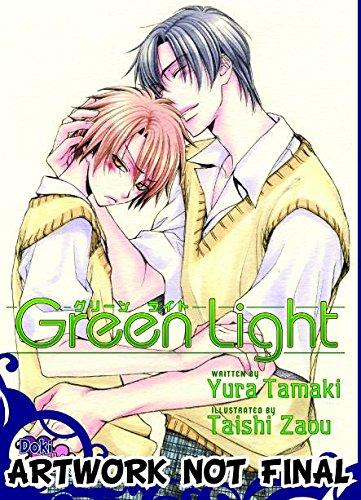 Green Light (Yaoi Novel) (Yaoi Novels): Tamaki, Yura