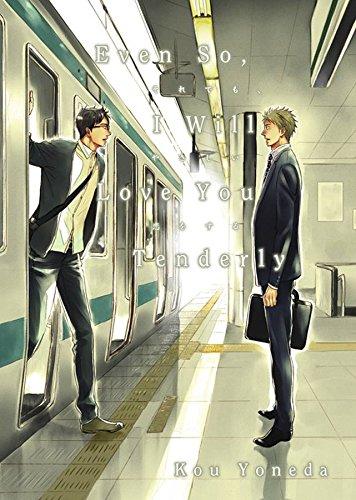 9781569703427: Even So, I Will Love You Tenderly (Yaoi Manga)