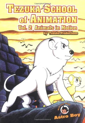 9781569709948: Tezuka School of Animation, 2: Animals in Motion