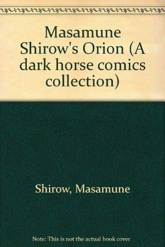 9781569710197: Masamune Shirow's Orion (A dark horse comics collection)