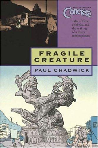 Concrete: Fragile Creature: Chadwick, Paul;Dark Horse Comics