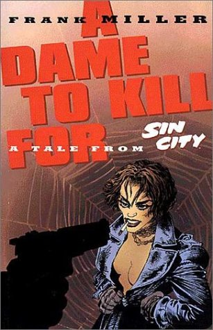 Sin City Volume 2: A Dame to: Miller, Frank