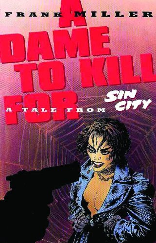 Sin City: A Dame to Kill For (Book 2)