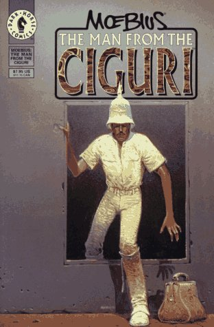 Moebius: The Man from the Ciguri (Dark: Jean Geraud Moebius;