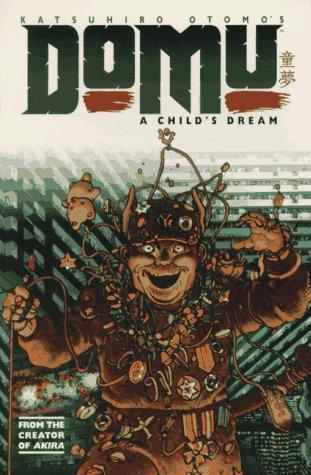 Domu: A Child's Dream: Otomo, Katsuhiro