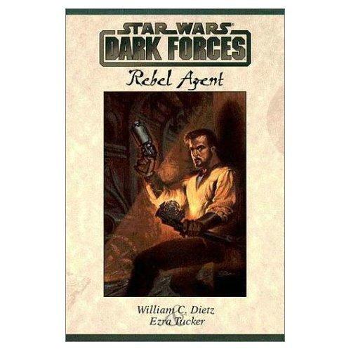 Star Wars - Dark Forces: Rebel Agent: Dietz, William C.; Tucker, Ezra