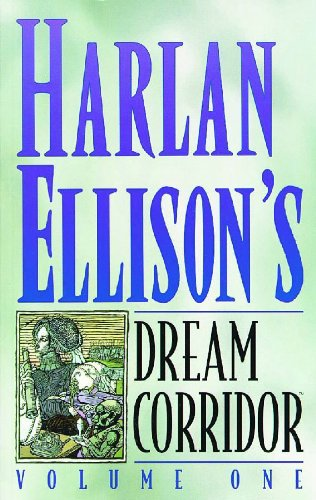 Harlan Ellison's Dream Corridor Volume One