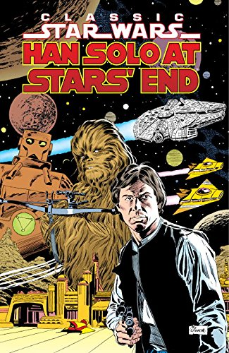 Classic Star Wars Volume Five: Han Solo at Stars' End: Alcala, Alfredo; Goodwin, Archie (Based...