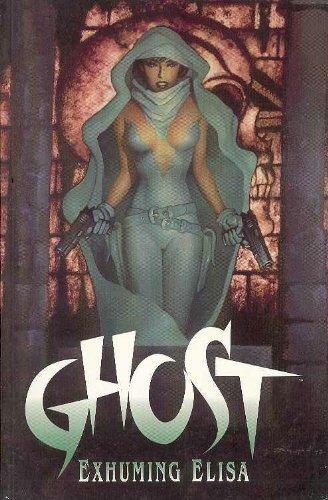 9781569712726: Ghost: Exhuming Elisa