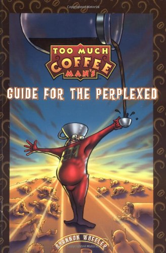 9781569712894: Too Much Coffee Man: Guide for the Perplexed