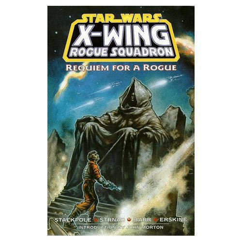 Requiem for a Rogue (Star Wars: X-Wing Rogue Squadron, Volume 5) (1569713316) by Stackpole, Michael A.; Strnad, Jan; Various; Barr, Mike W.; Erskine,Gary; Stackpole, Michael A