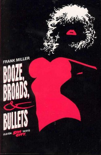 9781569713662: Sin City: Booze, Broads & Bullets: Booze, Broads and Bullets
